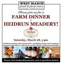 You're Invited to Dinner on the Farm at Heidrun Meadery March 28! Enjoy a farm tour and taste their exquisite sparkling honey wines, then savor seasonal appetizers and a four course dinner prepared by local chef Matt Elias. It's sure to be an incredible feast!