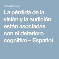 La pérdida de la visión y la audición están asociadas con el deterioro cognitivo – Español