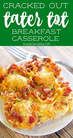 Cracked Out Tater Tot Breakfast Casserole - great make ahead recipe! Only 6…