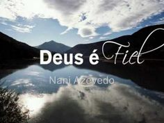 Nani Azevedo - Deus é Fiel