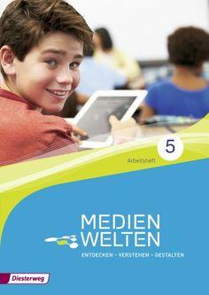 Medienwelten - Entdecken - Verstehen - Gestalten - Arbeitsheft Klasse 5