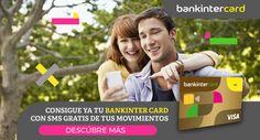 SMS gratuitos informativos de los movimientos de tu Bankinter card.
