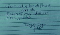 Senin adın bir deftere yazıldı. Eskimez bir mavi deftere adın yazıldı. - Turgut Uyar Arabic Calligraphy, Math Equations, Words, Quotes, Quotations, Qoutes, Arabic Calligraphy Art, Shut Up Quotes, Horse