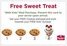 Bob Evans restaurants Tuesday Family Nights just got better with their new Sweet Treat Club Card. In addition to kids eating free with the purchase of an adult entrée your kids will now receive a free cookie or a free kids Sundae with the purchase of an adult entrée on Tuesday. You can also use this Free Sweet Treat Club Card the rest of the week but instead of receiving your tree with the purchase of an adult entrée your kids will receive their dessert with the purchase of a kids meal.
