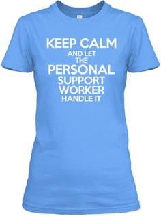 Keep Calm and Let the PSW Handle It! | Teespring