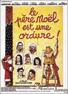 Le père Noël est une ordure est un film français réalisé par Jean-Marie Poiré et sorti au cinéma le 25 août 1982. Interprété par la troupe du Splendid, le film est une adaptation de la pièce de théâtre éponyme créée en 1979 par Le Splendid.