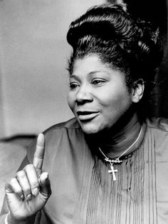 """I sing God's music because it makes me feel free. It gives me hope. With the blues, when you finish, you still have the blues.""  Mahalia Jackson"