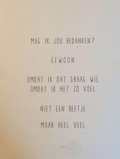 Love & hug Quotes : QUOTATION – Image : Quotes Of the day – Description Text – Mag ik jou bedanken? Gewoon omdat ik dat graag wil omdat ik het zo voel niet een beetje maar heel veel …: Sharing is Caring – Don't forget to share this quote !