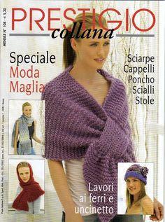 Prestigio Moda Maglia (2007) Knitting Magazine, Crochet Magazine, Knitting Books, Crochet Books, Crochet Shawl, Knit Crochet, Cape Scarf, Bolero, Picasa Web Albums