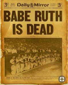 Had to be the saddest day for MLB & fans New York Yankees Baseball, Ny Yankees, Phillies Baseball, Damn Yankees, Newspaper Headlines, Old Newspaper, Newspaper Article, Babe Ruth Death, Dodgers