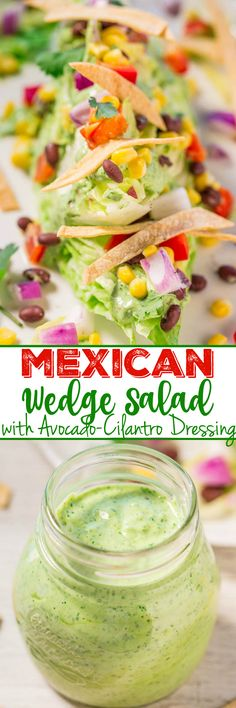 Mexican Wedge Salad with Creamy Avocado-Cilantro Dressing - A Mexican twist on the classic wedge salad with black beans, peppers, corn, crunchy tortilla strips, and more!! Easy, healthy, and the dressing is so flavorful!!