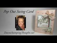 Two for Thursday ~ Pop Out Swing Card Videos - Dawn's Stamping Thoughts Flip Cards, Fun Fold Cards, 3d Cards, Pop Up Cards, Folded Cards, Stampin Up Cards, Card Making Tips, Card Making Tutorials, Card Making Techniques