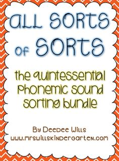 All Sorts of Sorts!!!   Phonemic Sorts for the whole year!   Discounted for a limited time!
