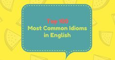 This List of common idioms and sayings (in everyday conversational English), can help to speak English by learning English idiomatic expressions. This is a list, which contains exactly 100 of the most common idioms and their meaning.