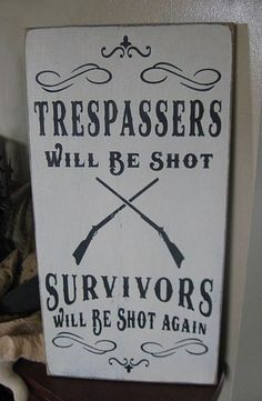 Trespassers Will Be Shot Survivors Will Be Shot Again Primitive Wood Sign Wall Decor Handpainted Wood Sign Home Plaque Custom Colors Gun Bar Pub Barn Property Hanging Wood Animals, Survival Blog, Thats The Way, Warning Signs, Funny Signs, It's Funny, Funny Laugh, Hilarious, The Ranch