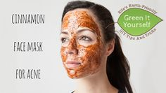 You want to know how to make a cinnamon  face mask with  proper  ingredients and amounts..also some of other home remedies???