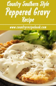 Chicken Pepper Gravy - Country Recipe Book Recipe for creamy, delicious southern style peppered gravy. Perfect for country-fried steak, mashed potatoes, biscuits and more. A true southern style, traditional cream gravy. Sauce Au Poivre, Salsa Gravy, Country Recipe, Country Fried Gravy Recipe, Southern White Gravy Recipe, Best White Gravy Recipe, Cream Of Chicken Gravy Recipe, Gravy For Chicken, Breakfast