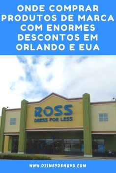 Orlando, EUA, compras em Orlando, compras nos EUA, desconto, Ross Dress for Less, compras Disney S, Disney Trips, Miami Orlando, Family Travel, Disneyland, Places To Visit, United States, America, Tips