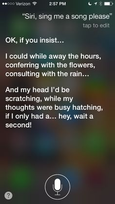 I asked Siri to sing me a song, and this is what happened...lol