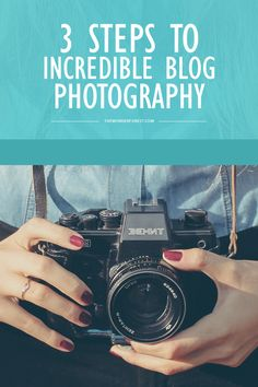 3 Steps to Amazing Blog Photography