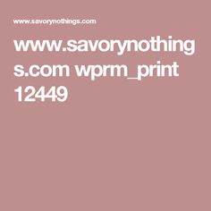 www.savorynothings.com wprm_print 12449