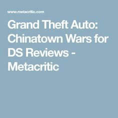 Grand Theft Auto: Chinatown Wars for DS Reviews - Metacritic