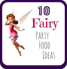50 #Disney Tinker Bell #fairy #party ideas. BabyCentre Blog