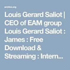 Louis Gerard Saliot | CEO of EAM group Louis Gerard Saliot : James : Free Download & Streaming : Internet Archive