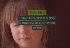Bien être : 3 activités de méditation de pleine conscience faciles à tester avec les enfants (à partir de 5 ans)