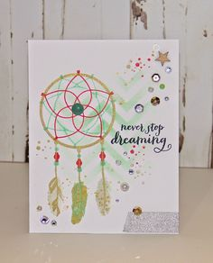Never Stop Dreaming - Handmade Card - WPlus9 Stamps - Dream Believer - Stencils - Papercrafts - Whimsical cards - Fun - Dreamcatcher - Feathers - Gold - Mint - Coral - Stars - Sequins - Paper and Beads Design - Joeann Isaac