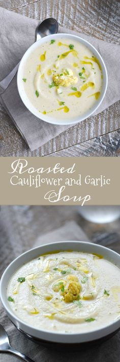 This delicious Roasted Cauliflower and Garlic Soup is dairy-free, Whole 30 and Paleo compliant and vegan | cookingwithcurls.com