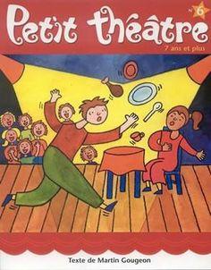 Petit théâtre / Martin Gougeon.