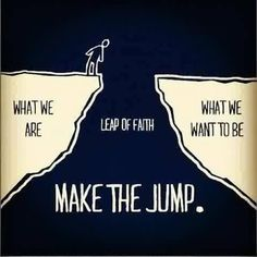 Sometimes you have to follow your heart, your bliss, even if it means taking what some perceive as a dangerous jump. Learn more about us by clicking the photo.