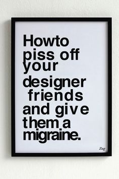 how to piss off your designer friends - Google Search