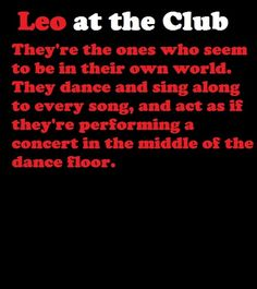 Leos... they own it......OMG this is so me!!!!!