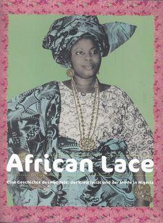 Afrikanische Spitze - African Lace Die Kreativität und die Mode in Nigeria Museum für Völkerkunde Wien