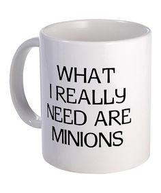 OH MY GOD I LOVE IT!!!!  CASIE!!!!  Take a look at this \'What Minions\' Mug by CafePress on #zulily today!