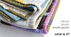 Have you ever wondered about double gauze fabric. What is double gauze and what should you make with it - all answered.