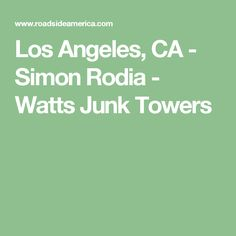 Visit reports, news, maps, directions and info on Simon Rodia's Watts Towers in Los Angeles, California. Watts Towers