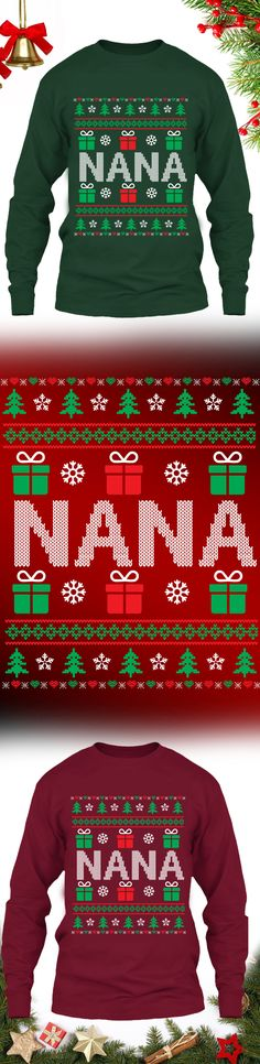 Nana Christmas Sweater - Get this limited edition ugly Christmas Sweater just in time for the holidays! Click to buy now!