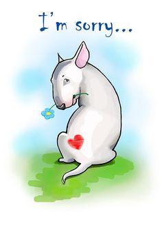 """Bull Terrier card """"I'm sorry..."""""""