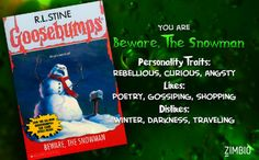 I am Beware, the Snowman! Which Goosebumps book are you?