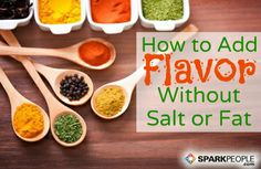Herbs and Spices to ''Spark'' Your Food without Sodium!  via @SparkPeople