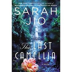 The Last Camellia: A Novel by Sarah Jio | LibraryThing