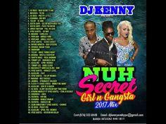 DJ KENNY NUH SECRET GIRL N GANGSTA  MIX  MAR 2017