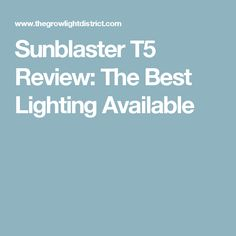 Sunblaster T5 Review: The Best Lighting Available