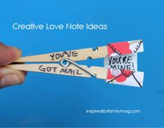 Creative Love Note Ideas-You've got mail... Say it with... clothespins!