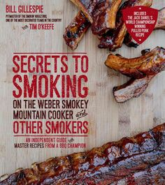 Learn To Make Delicious, Next-Level Barbecue From a Smoking Pro Use your WSM and other smokers to take your barbecue to the next level. This book includes incredible recipes combined with all the secr