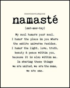 Namaste--- deep love of the soul