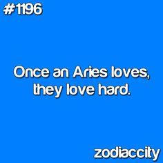 Once an Aries loves, they love hard, To a depth that most will never understand. This is why Aries makes great parents. They will fight impossible battles for the ones they love. In romantic love they will do everything they can to make it work and if it doesn't, Aries have a deeply hard time getting over it and accepting defeat. It would be Absolute betrayal and cruelty to play and take advantage of a loving trusting Aries.